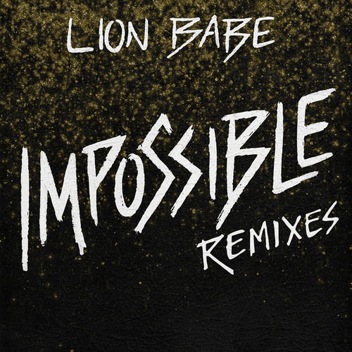 Impossible (Remixes) by Lion Babe
