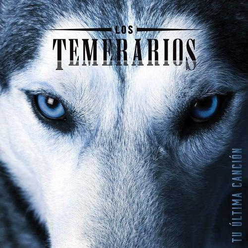 Tu Última Canción de Los Temerarios