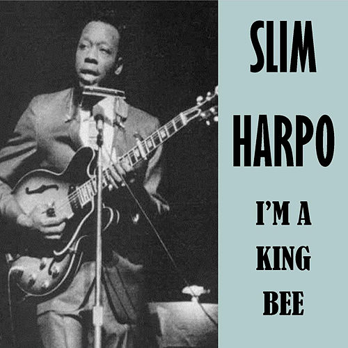 I'm a King Bee de Slim Harpo