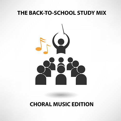 The Back-To-School Study Mix: Choral Music Edition de Various Artists