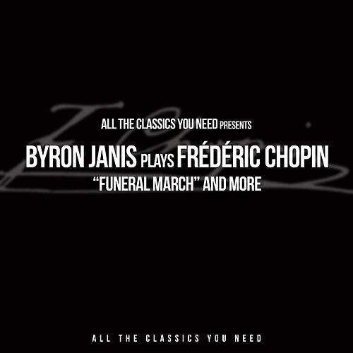 Byron Janis plays Frédéric Chopin - 'Funeral March' and more by Byron Janis