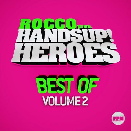 Rocco Pres. Hands up Heroes Best of, Vol. 2 von Various Artists