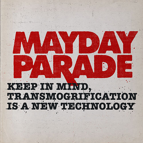Keep in Mind, Transmorgrification Is a New Technology de Mayday Parade