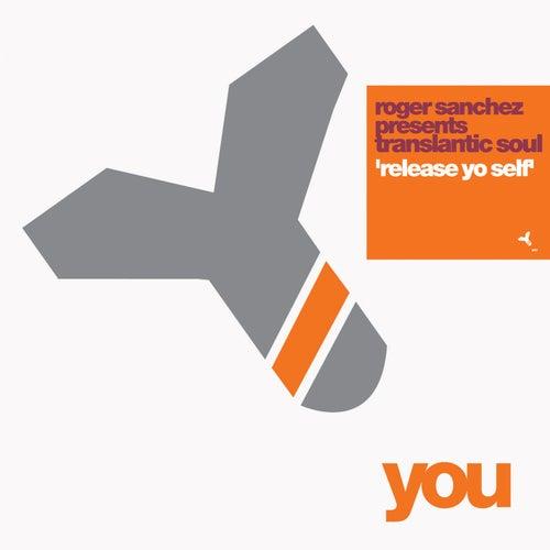 Release Yo' Self von Roger Sanchez