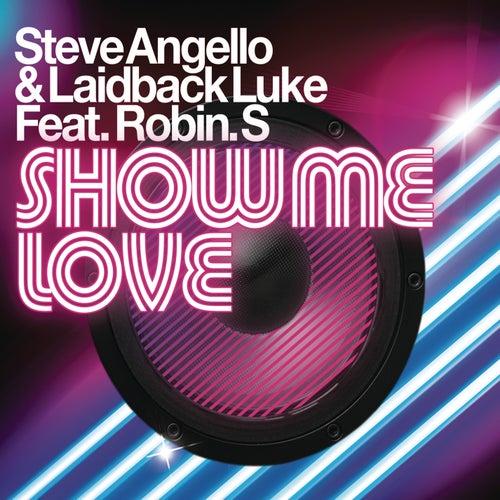 Show Me Love by Laidback Luke