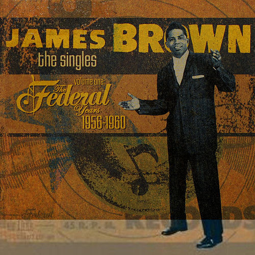 James Brown: The Singles Vol.1 The Federal Years 1956-1960 de James Brown