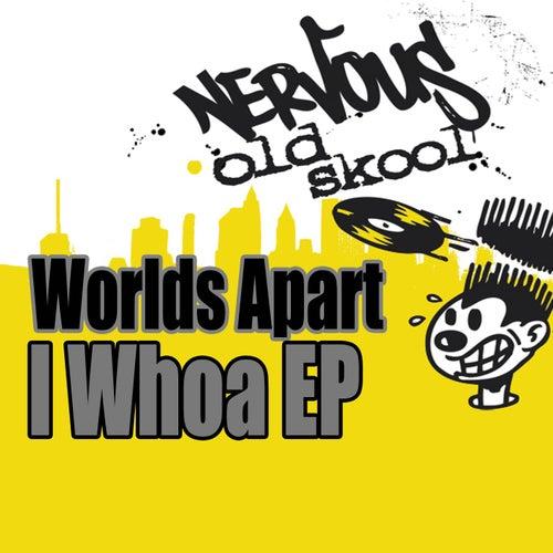 I Whoa EP de Worlds Apart