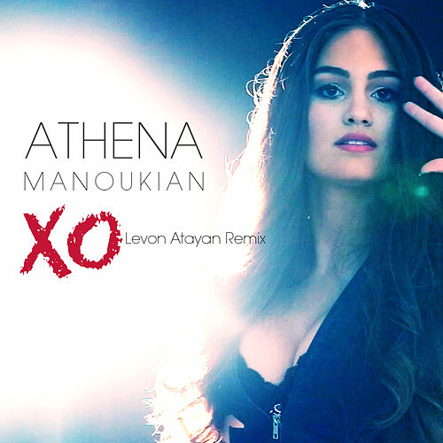 XO - Levon Atayan Remix by Athena Manoukian