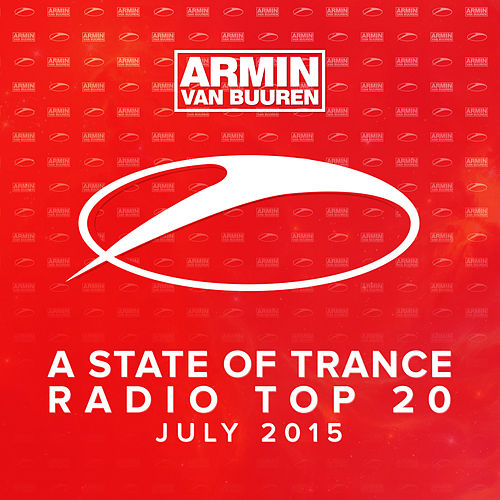 A State Of Trance Radio Top 20 - July 2015 (Including Classic Bonus Track) von Various Artists