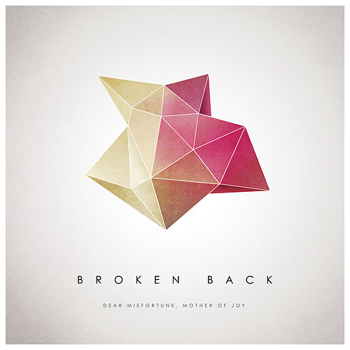 Dear Misfortune, Mother of Joy - EP by Broken Back