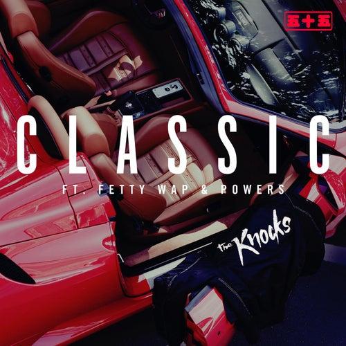 Classic (feat. Fetty Wap & POWERS) von The Knocks
