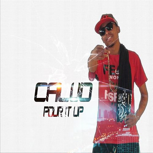 Pour It Up - Single by Calvo
