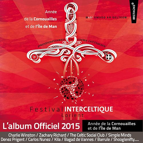 45e Festival Interceltique de Lorient (Année de la Cornouailles et de L'Ile de Man) by Various Artists