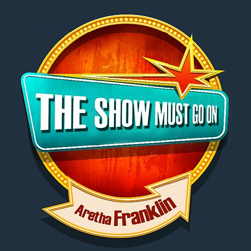 THE SHOW MUST GO ON with Aretha Franklin de C + C Music Factory