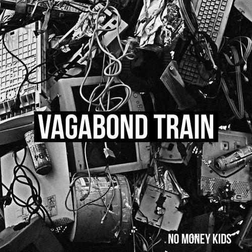 Vagabond Train de No Money Kids