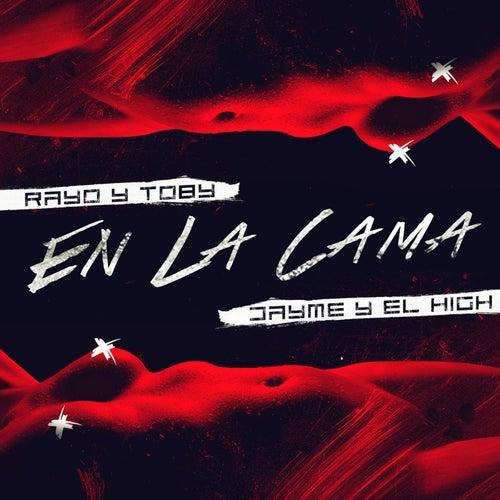 En la Cama (feat. Rayo & Toby) by Dayme y El High