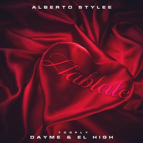 Hablale (feat. Alberto Stylee) by Dayme y El High