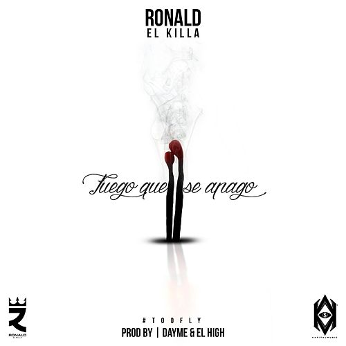 Fuego Que Se Apago (feat. Ronald El Killa) de Dayme y El High