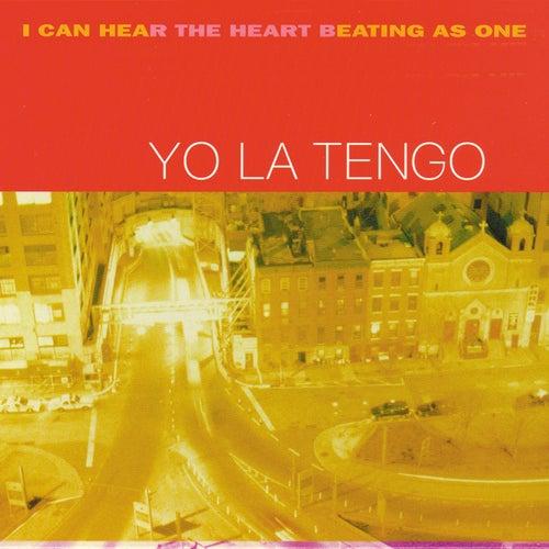 I Can Hear the Heart Beating As One by Yo La Tengo