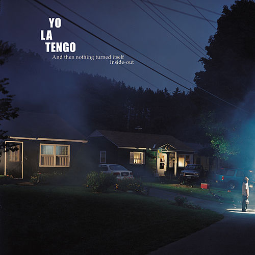 And Then Nothing Turned Itself Inside-Out de Yo La Tengo