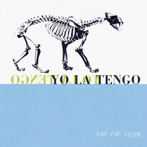 Ride the Tiger by Yo La Tengo