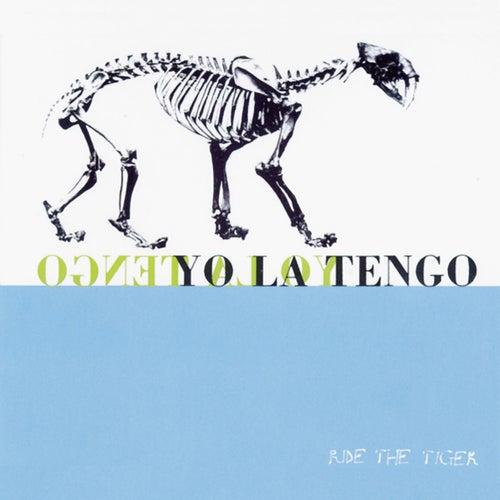 Ride the Tiger by Yo La Tengo