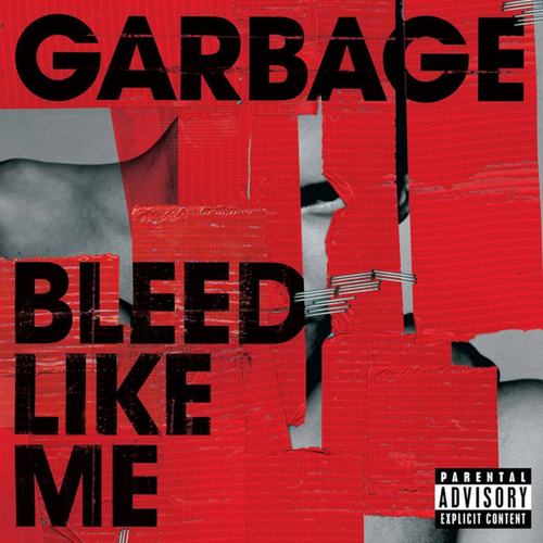 Bleed Like Me (remastered) by Garbage