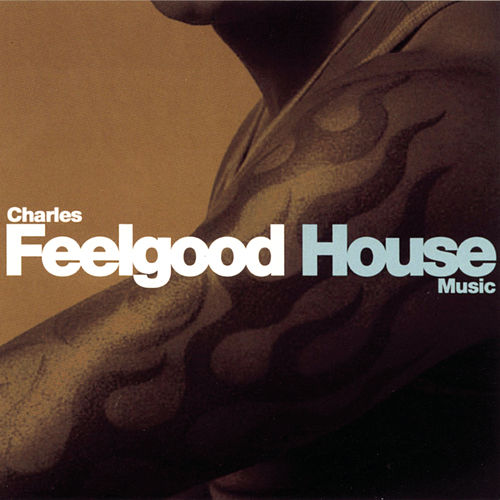House Music (Continuous DJ Mix By Charles Feelgood) von Various Artists