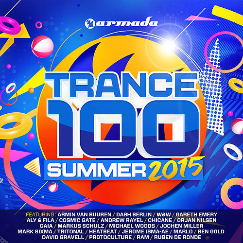 Trance 100 - Summer 2015 von Various Artists
