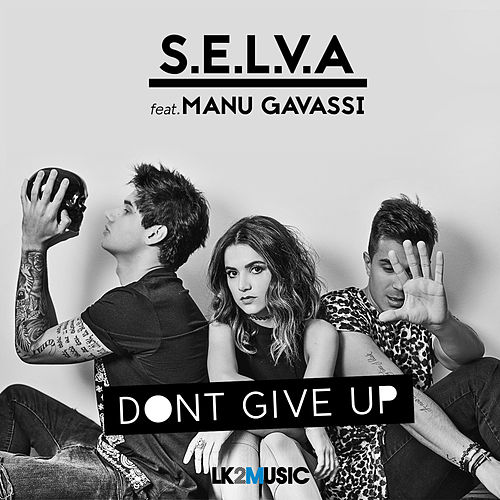 Don't Give Up (feat. Manu Gavassi) by Selva