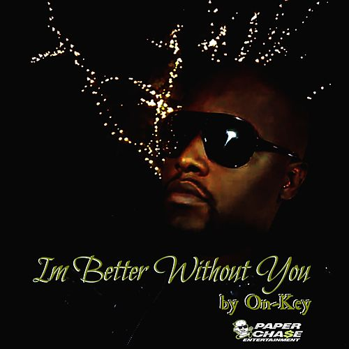 Im Better Without You - Single de On-key