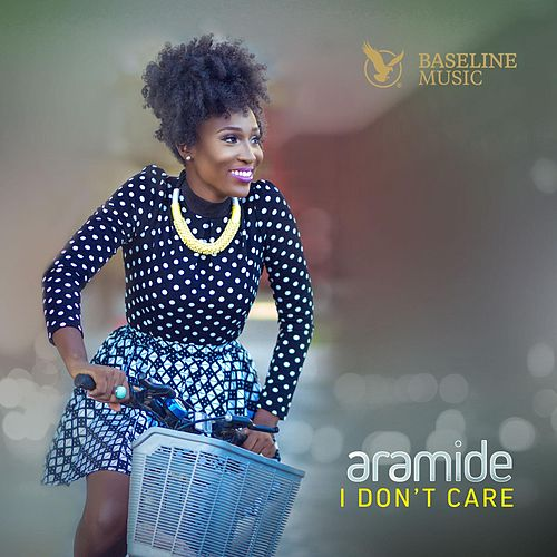 I Don't Care by Aramide