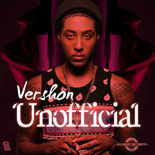 Unofficial - Single by Vershon