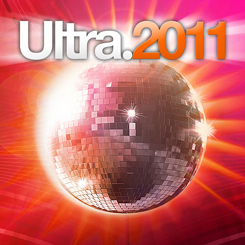 Ultra 2011 by Various Artists