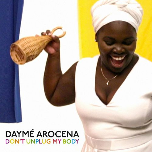 Don't Unplug My Body de Daymé Arocena