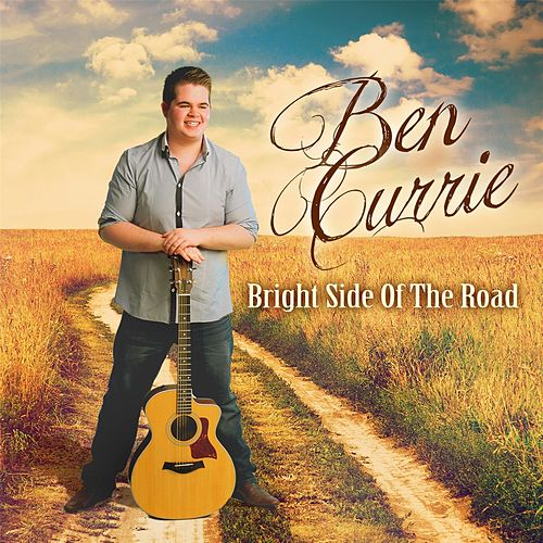 Bright Side of the Road von Ben Currie
