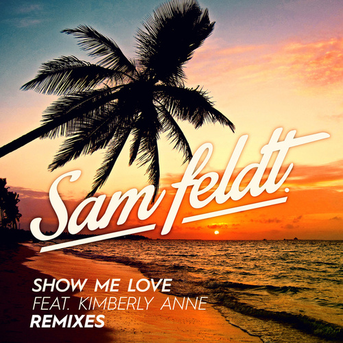 Show Me Love (EDX Remix / Radio Edit) von Sam Feldt