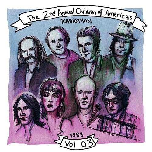 The 2nd Annual Children of the Americas Radiothon, KLSX-FM Broadcast Live From Both The Palace Theater, Hollywood CA & The Lobby Of United Nations Building NY, 12th November 1988 (Remastered): Volume 3 by Various Artists