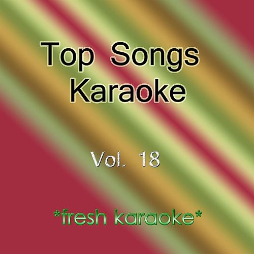 Top Song's Karaoke - Vol 18 de Fresh Karaoke