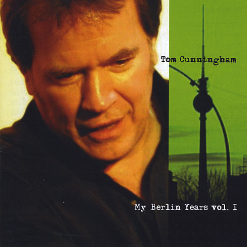 My Berlin Years, Vol.1 by Tom Cunningham