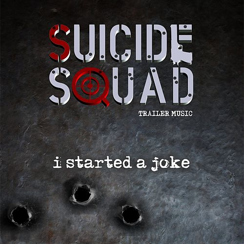 I Started A Joke (from the 'Suicide Squad' Movie Trailer) de Francine Quinn