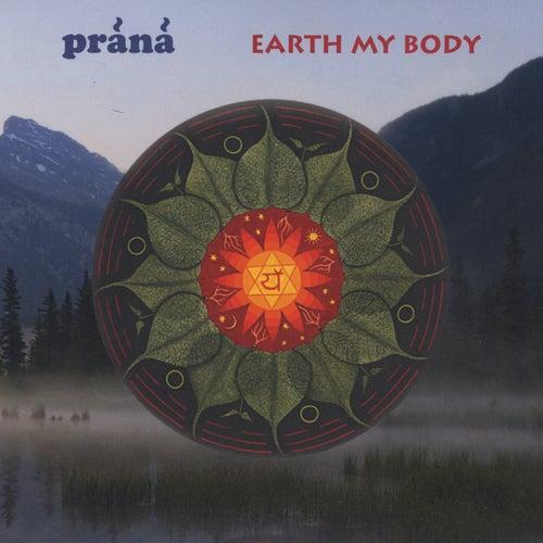Earth My Body by Prana