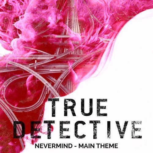 True Detective Season 2 Main Theme - Nevermind von L'orchestra Cinematique