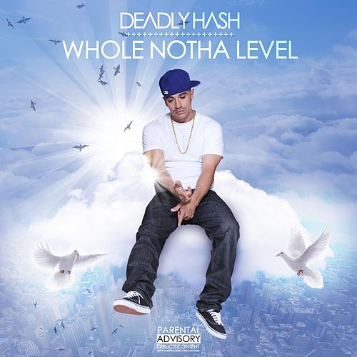 Whole Notha LeveL by Deadly Hash