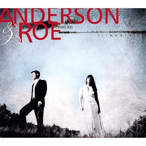 Anderson & Roe Piano Duo: Reimagine von the anderson