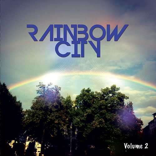 Rainbow City, Vol. 2 (Trendy Chilling City House & Summer Lounge Tunes) by Various Artists