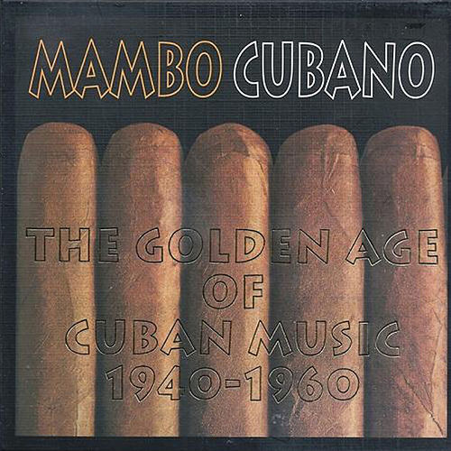 Mambo Cubano The Golden Age Of Cuban Music 1940-1960 de Various Artists