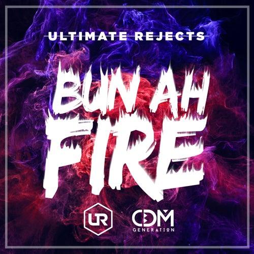 Bun Ah Fire - Single de Ultimate Rejects