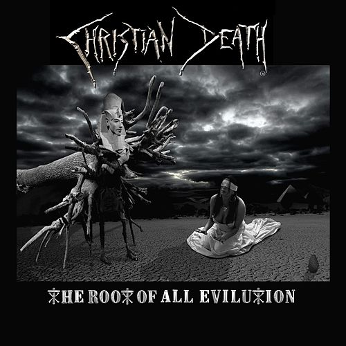 The Root of All Evilution by Christian Death