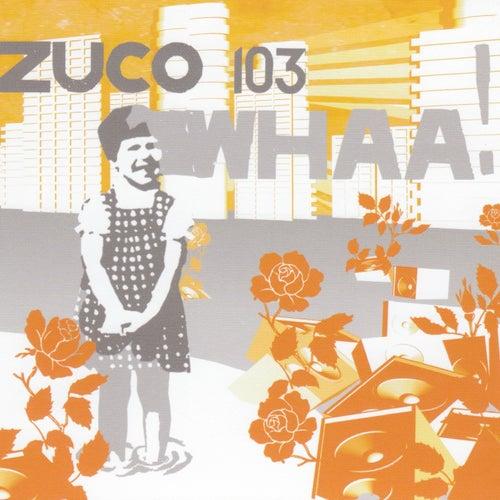 Whaa! de Zuco 103